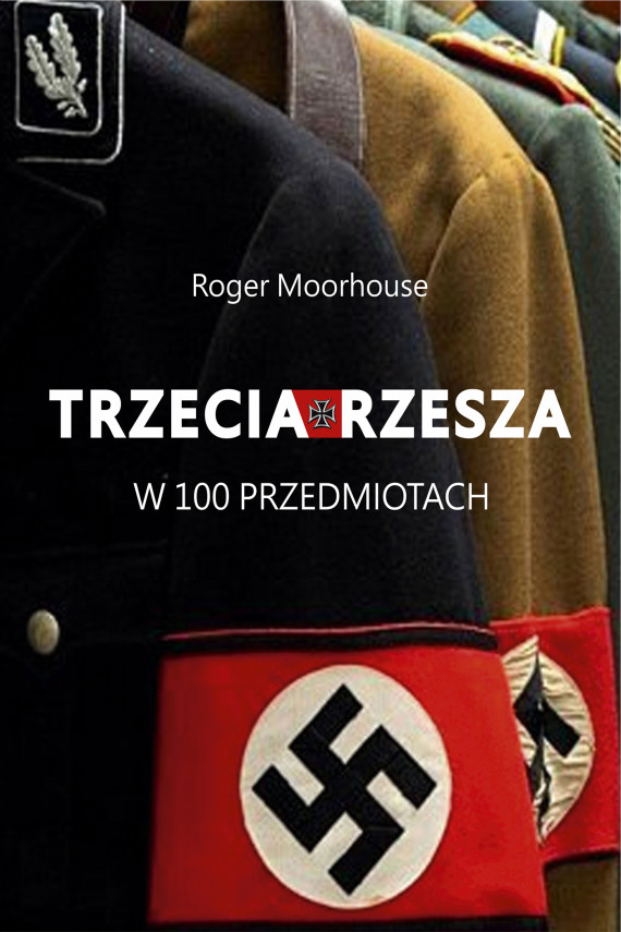 okładka Trzecia Rzesza w 100 przedmiotachebook   EPUB, MOBI   Roger Moorhouse