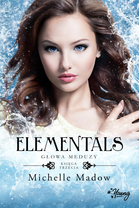 okładka Głowa meduzy. Elementals. Tom 3ebook | EPUB, MOBI | Michelle Madow
