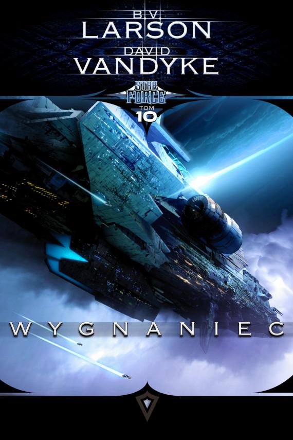 okładka Star Force. Tom 10. Wygnaniecebook | EPUB, MOBI | B.V. Larson, David VanDyke