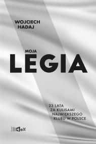 okładka Moja Legia, Ebook | Hadaj Wojciech