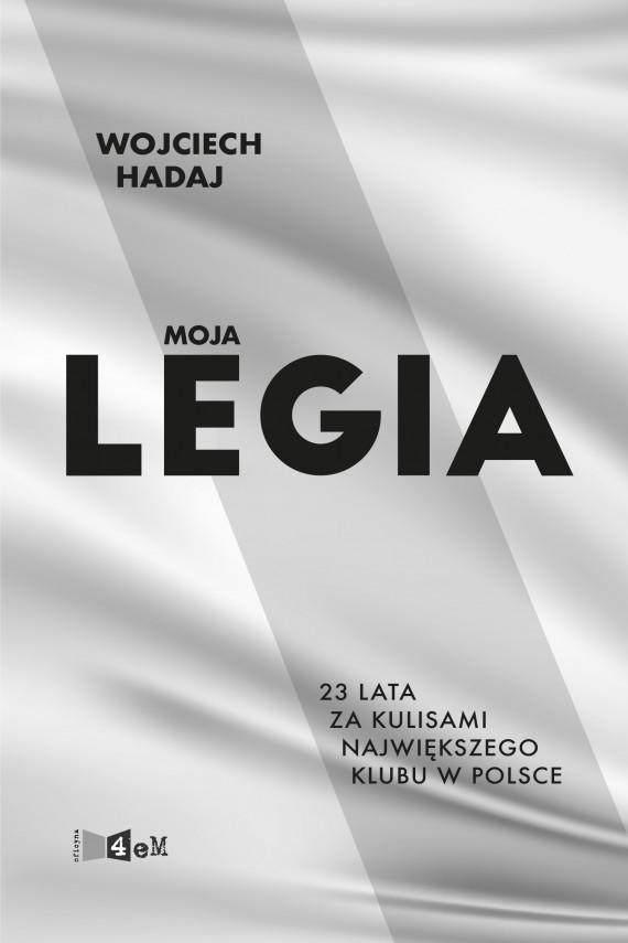 okładka Moja Legiaebook | EPUB, MOBI | Hadaj Wojciech