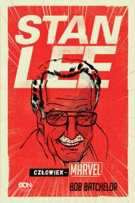 okładka Stan Lee. Człowiek-Marvel, Ebook   Bob Batchelor