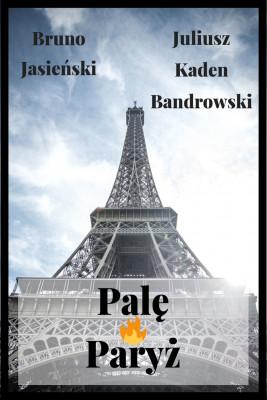 okładka Palę Paryż, Ebook | Bruno Jasieński, Juliusz Kaden-Bandrowski