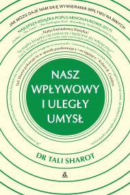 okładka Nasz wpływowy i uległy umysł, Ebook | Tali SHAROT DR, Magdalena Zubrycka-Wernerowska