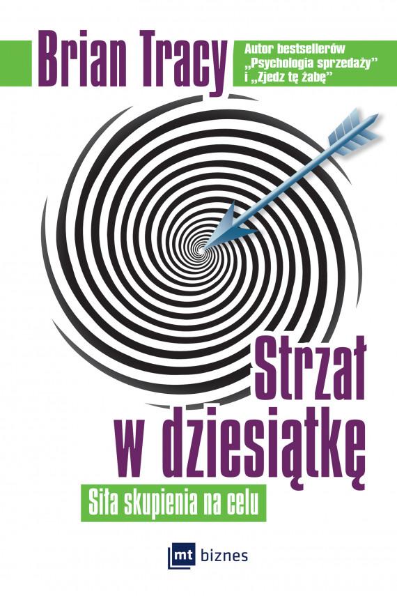 okładka Strzał w dziesiątkęebook | EPUB, MOBI | Brian Tracy