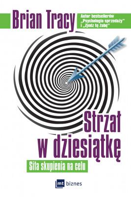 okładka Strzał w dziesiątkę, Ebook | Brian Tracy