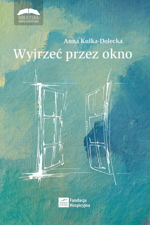 okładka Wyjrzeć przez oknoebook | EPUB, MOBI | Anna Kulka-Dolecka