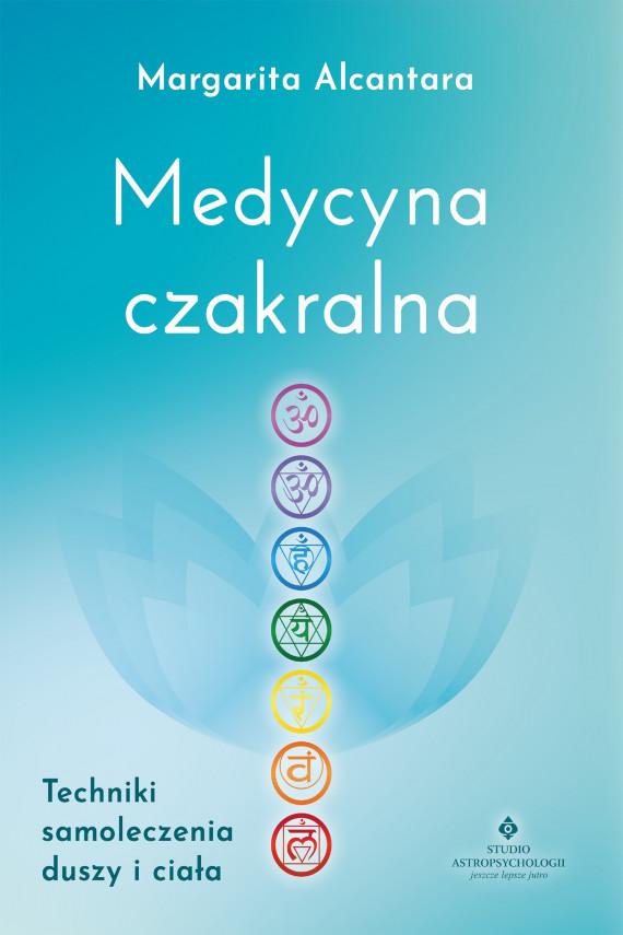 okładka Medycyna czakralna. Techniki samoleczenia duszy i ciałaebook | EPUB, MOBI | Alcantara Margarita