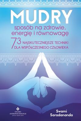 okładka Mudry – sposób na zdrowie, energię i równowagę. 73 najskuteczniejsze techniki dla współczesnego człowieka, Ebook | Swami Saradananda