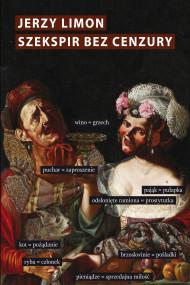 okładka Szekspir bez cenzury. Erotyczny żart na scenie elżbietańskiej, Ebook | Jerzy Limon