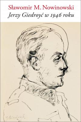 okładka Jerzy Giedroyć w 1946 roku, Ebook | Sławomir M. Nowinowski