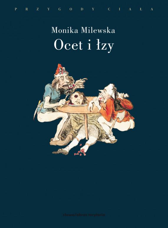 okładka Ocet i łzy. Terror Wielkiej Rewolucji Francuskiej jako doświadczenie traumatyczne (wyd. 2)ebook | EPUB, MOBI | Milewska Monika