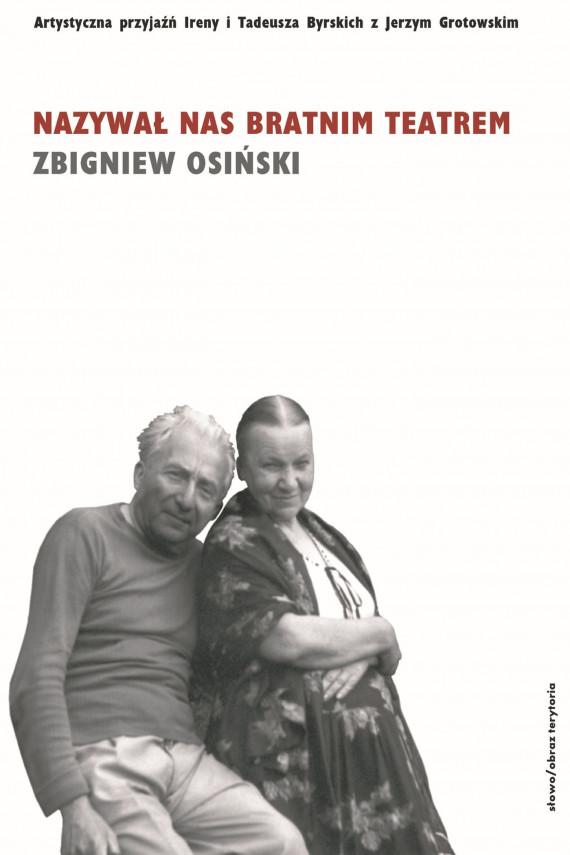 okładka Nazywał nas bratnim teatremebook | EPUB, MOBI | Zbigniew Osiński