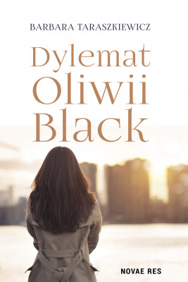 okładka Dylemat Oliwii Black, Ebook | Barbara Taraszkiewicz