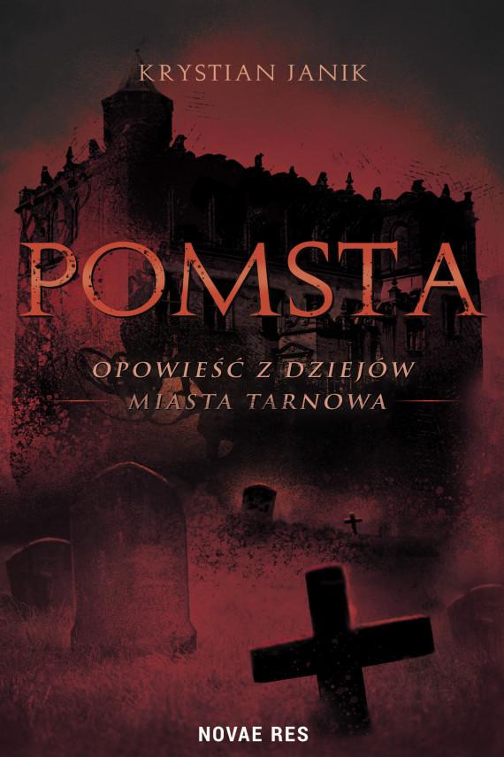 okładka Pomsta – opowieść z dziejów miasta Tarnowaebook | EPUB, MOBI | Krystian Janik