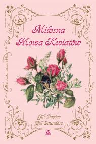 okładka Miłosna mowa kwiatów, Ebook   Andrzej Jankowski, Gill Davies, Gill Saunders