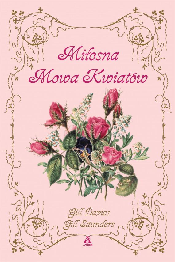 okładka Miłosna mowa kwiatówebook | EPUB, MOBI | Andrzej Jankowski, Gill Davies, Gill Saunders