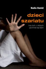 okładka Dzieci szariatu. Losy tych, o których upomniał się islam, Ebook   Nadia Hamid