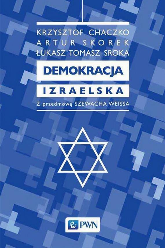 okładka Demokracja izraelskaebook | EPUB, MOBI | Łukasz Tomasz Sroka, Krzysztof Chaczko, Artur Skorek