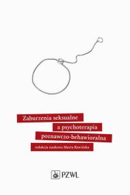 okładka Zaburzenia seksualne a psychoterapia poznawczo-behawioralna, Ebook | Marta  Rawińska