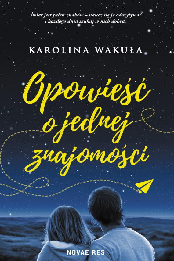 okładka Opowieść o jednej znajomościebook | EPUB, MOBI | Karolina Wakuła