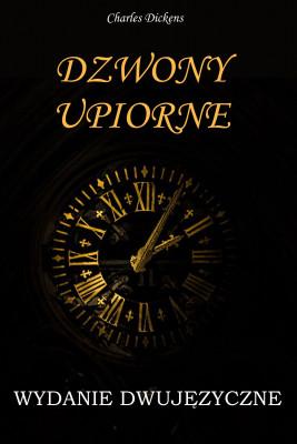 okładka Dzwony upiorne. WYDANIE DWUJĘZYCZNE polsko-angielskie, Ebook | Charles Dickens