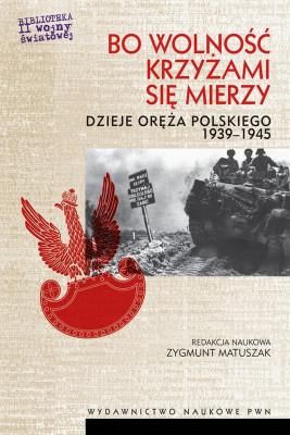 okładka Bo wolność krzyżami się mierzy, Ebook | Zygmunt  Matuszak