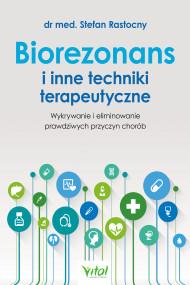 okładka Biorezonans i inne techniki terapeutyczne., Ebook | Rastocny Stefan