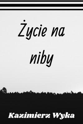 okładka Życie na niby, Ebook | Kazimierz Wyka