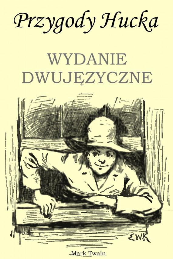 okładka Przygody Hucka. WYDANIE DWUJĘZYCZNE angielsko-polskie. Ebook   PDF   Mark Twain