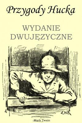 okładka Przygody Hucka. WYDANIE DWUJĘZYCZNE angielsko-polskie, Ebook | Mark Twain