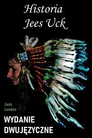 okładka Historia Jees Uck. Wydanie dwujęzyczne angielsko-polskie, Ebook   Jack London
