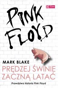 okładka Pink Floyd - Prędzej świnie zaczną latać, Ebook | Mark Blake