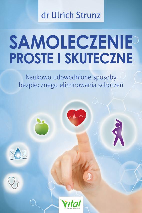 okładka Samoleczenie proste i skuteczne. Naukowo udowodnione sposoby bezpiecznego eliminowania schorzeńebook | EPUB, MOBI | Strunz Ulrich
