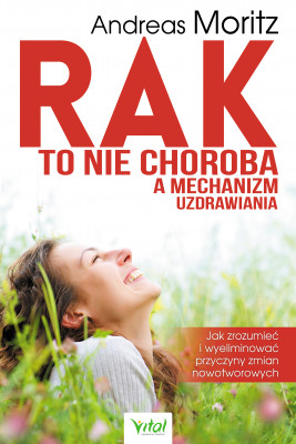 okładka Rak to nie choroba a mechanizm uzdrawiania, Ebook | Andreas Moritz