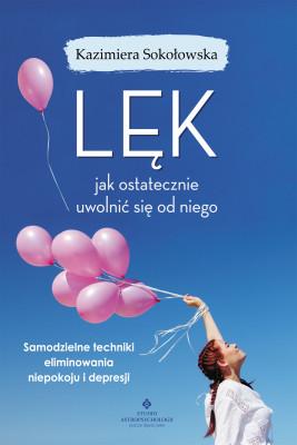 okładka LĘK - jak ostatecznie uwolnić się od niego, Ebook | Sokołowska Kazimiera