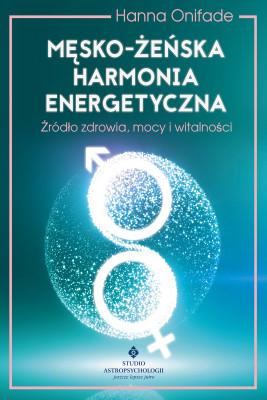 okładka Męsko-żeńska harmonia energetyczna, Ebook | Onifade Hanna