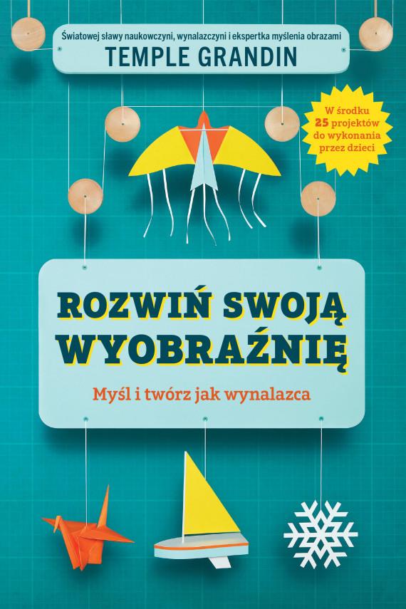 okładka Rozwiń swoją wyobraźnięebook   EPUB, MOBI   Temple Grandin, Witold Turopolski