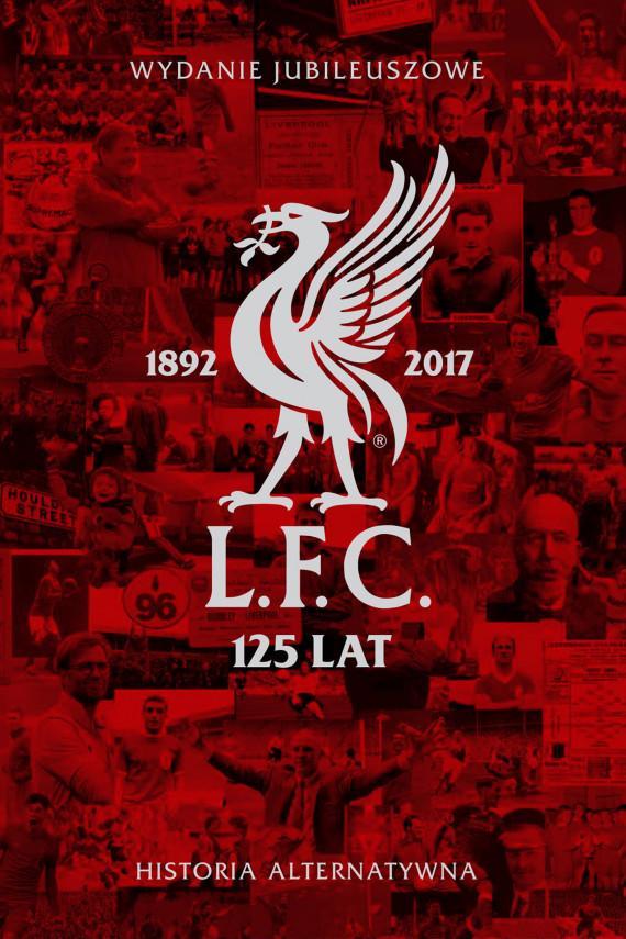 okładka L.F.C. 125 latebook | EPUB, MOBI | David Cottrell, William Hughes, Chris McLoughlin, John Hynes
