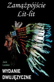 okładka Zamążpójście Lit-lit. Wydanie dwujęzyczne z gratisami, Ebook   Jack London