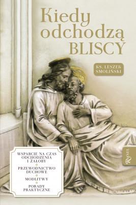 okładka Kiedy odchodzą bliscy, Ebook | ks. Leszek  Smoliński
