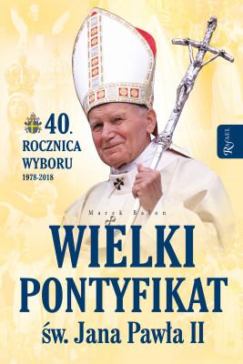 okładka Wielki pontyfikat św. Jana Pawła II, Ebook | Marek  Balon