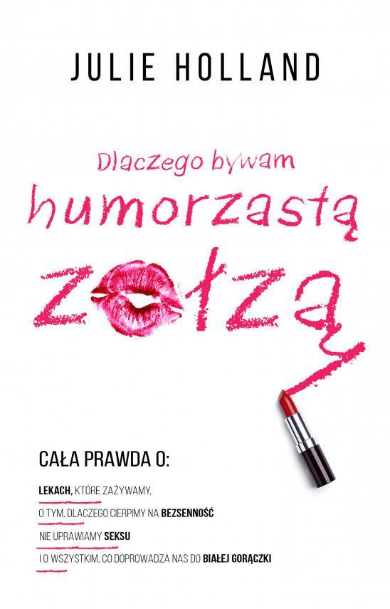 okładka Dlaczego bywam humorzastą zołząebook   EPUB, MOBI   Julie Holland, Dorota  Pomadowska