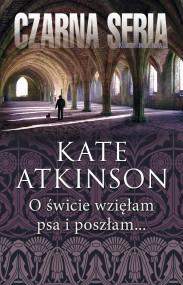 okładka O świcie wzięłam psa i poszłam..., Ebook   Kate Atkinson, Aleksandra Wolnicka