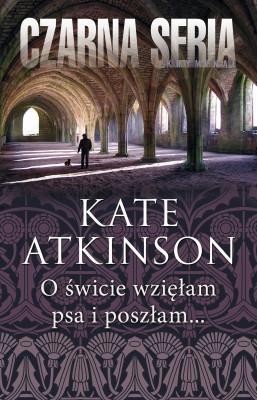 okładka O świcie wzięłam psa i poszłam..., Ebook | Kate Atkinson, Aleksandra Wolnicka