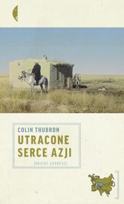 okładka Utracone serce Azji, Ebook | Colin Thubron