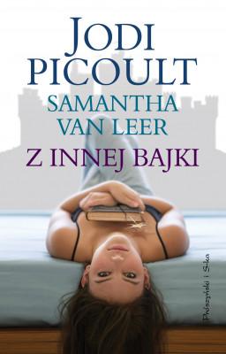 okładka Z innej bajki, Ebook | Jodi Picoult, Samanta van Leer