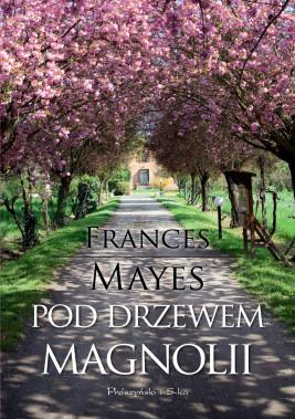 okładka Pod drzewem magnolii, Ebook | Frances Mayes