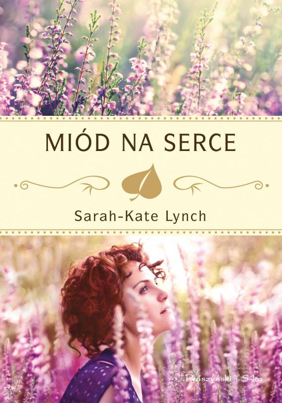 okładka Miód na serceebook   EPUB, MOBI   Sarah-Kate Lynch