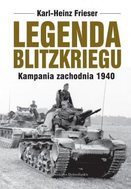 okładka Legenda blitzkriegu. Kampania zachodnia 1940, Ebook | Karl-Heinz Frieser